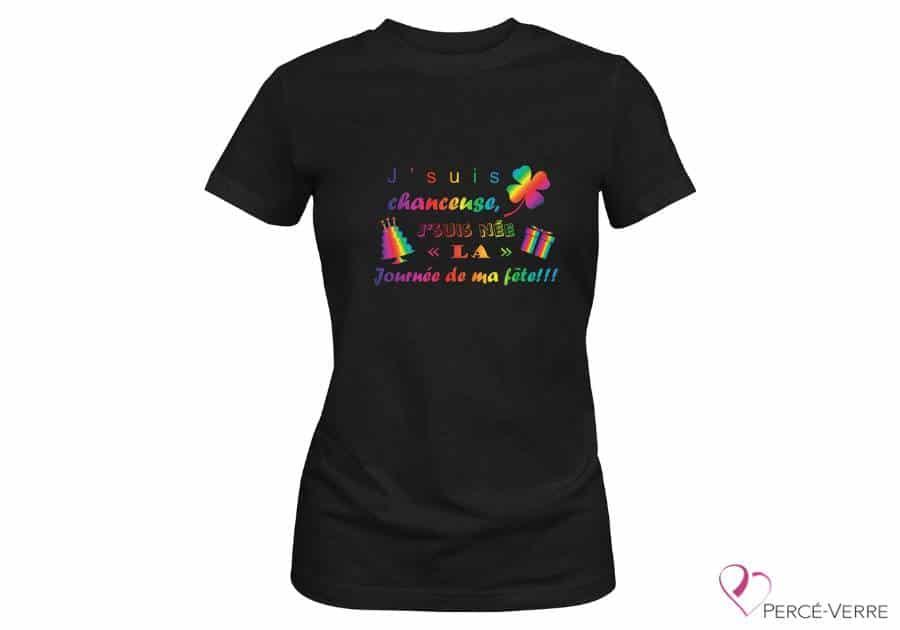 T-Shirt noir J'suis chanceuse, j'suis née la journée de ma fête!